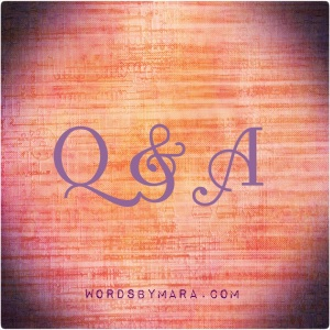 WordsByMara-Q and A